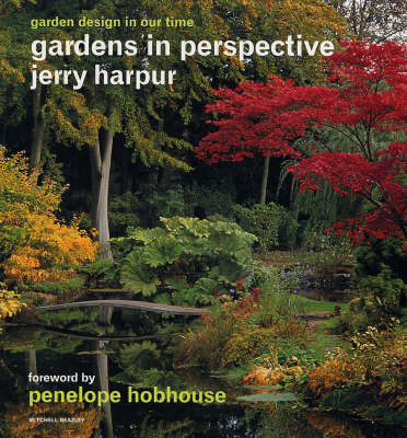 Gardens in Perspective: Garden Design in Our Time by Jerry Harpur