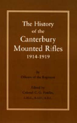History of the Canterbury Mounted Rifles 1914-1919 by C.G. Powles
