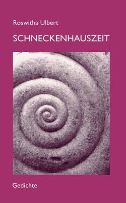 Schneckenhauszeit by Roswitha Ulbert