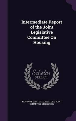 Intermediate Report of the Joint Legislative Committee on Housing