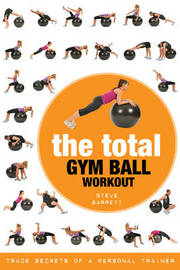 The Total Gym Ball Workout by Steve Barrett