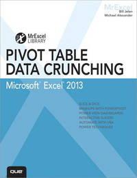 Excel 2013 Pivot Table Data Crunching by Bill Jelen