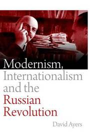 Modernism, Internationalism and the Russian Revolution by David Ayers