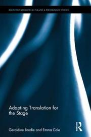Adapting Translation for the Stage by Geraldine Brodie