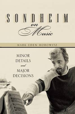 Sondheim on Music by Mark Eden Horowitz