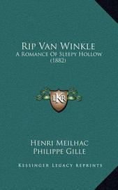 Rip Van Winkle: A Romance of Sleepy Hollow (1882) by Henri Meilhac