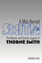 A Man Named Smith by Anthony Slide