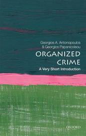 Organized Crime: A Very Short Introduction by Georgios A. Antonopoulos