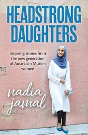 Headstrong Daughters by Nadia Jamal
