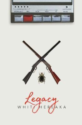 Legacy by Whiti Hereaka