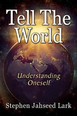 Tell the World by Stephen Jahseed Lark
