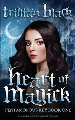 Heart of Magick by Trillian Black