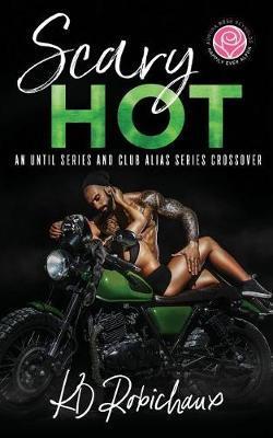 Scary Hot by Kayla Robichaux