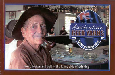 Australian Beer Yarns by Peter Lalor image