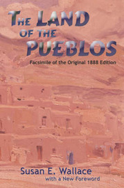 The Land of the Pueblos by Susan E Wallace image