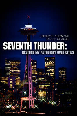 Seventh Thunder: Restore My Authority Over Cities by Jeffrey , E Allen image