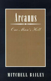 Arcanus: One Man's Hell by Mitchell Bailey image
