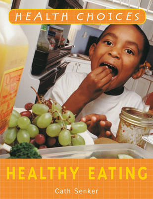 Healthy Eating by Cath Senker