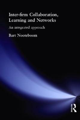 Inter-Firm Collaboration, Learning and Networks by Bart Nooteboom image