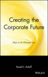 Creating the Corporate Future by Russell L. Ackoff image