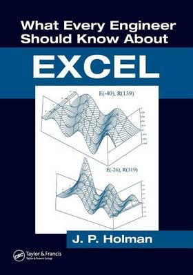 What Every Engineer Should Know About Excel by J.P. Holman