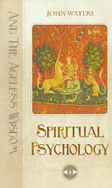 Spiritual Psychology: And the Ageless Wisdom by John M. Waters image