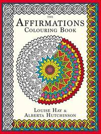 Affirmations Colouring Book by Louise L. Hay