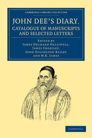 Cambridge Library Collection - British and Irish History, 15th & 16th Centuries by John Dee