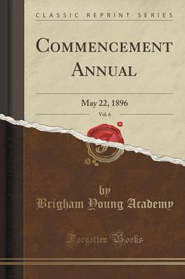 Commencement Annual, Vol. 6 by Brigham Young Academy image