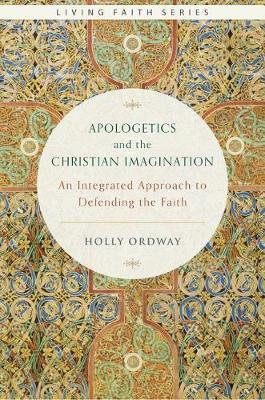 Apologetics and the Christian Imagination by Holly Ordway image