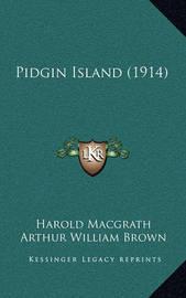 Pidgin Island (1914) by Harold Macgrath