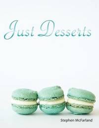 Just Desserts by Stephen McFarland