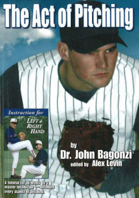 The Act of Pitching by John Bagonzi