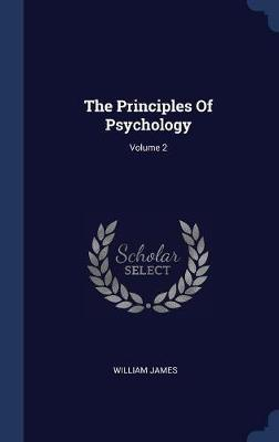 The Principles of Psychology; Volume 2 by William James image