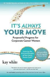 It's Always Your Move by Kay White
