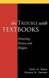 The Trouble with Textbooks by Gary A Tobin