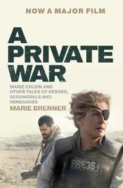 A Private War by Marie Brenner