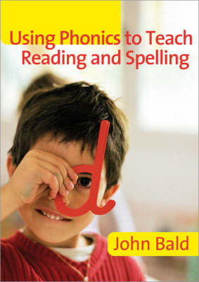 Using Phonics to Teach Reading & Spelling by John Bald image