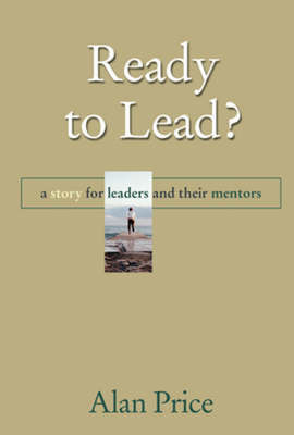 Ready to Lead?: A Story for New Leaders and Their Mentors by Alan Price image