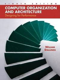 Computer Organization and Architecture: Designing for Performance by William Stallings image