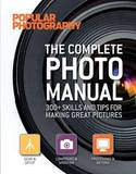 The Complete Photo Manual (Popular Photography): 300+ Skills and Tips for Making Great Pictures by Miriam Leuchter