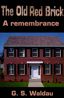 The Old Red Brick: A Remembrance by G. S. Waldau