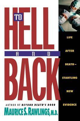 To Hell and Back by Maurice Rawlings