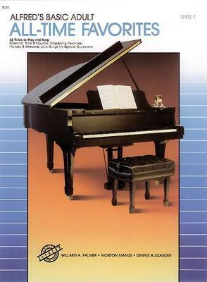 Alfred's Basic Adult Piano Course All-Time Favorites, Bk 1 by Willard A Palmer