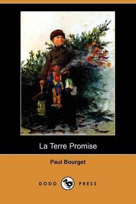 La Terre Promise (Dodo Press) by Paul Bourget
