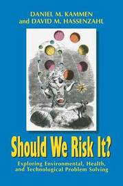 Should We Risk It? by Daniel M. Kammen