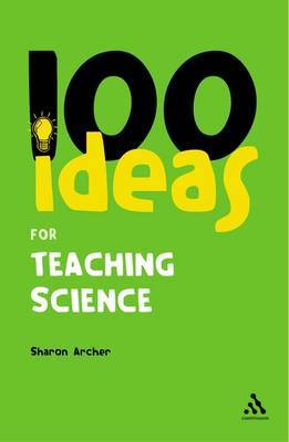 100 Ideas for Teaching Science by Sharon Archer image