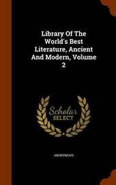 Library of the World's Best Literature, Ancient and Modern, Volume 2 by * Anonymous image