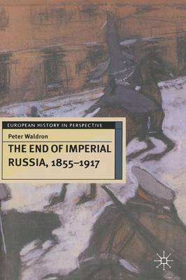 The End of Imperial Russia, 1855-1917 by Peter Waldron image