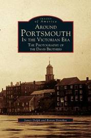 Around Portsmouth in the Victorian Era by James Dolph